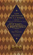 Les Animaux Fantastiques - Les crimes de Grindelwald, Dans les coulisses du film : Les archives de la magie