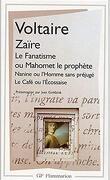 Zaïre Le Fanatisme ou Mahomet le prophète Nanine ou l'Homme sans préjugé La Café ou l'Ecossaise