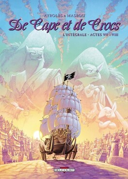 Couverture du livre : De Cape et de Crocs - L'Intégrale, Actes VII - VIII