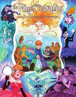 Couverture du livre : Le Pays des contes, Tome 6 : La Collision des mondes