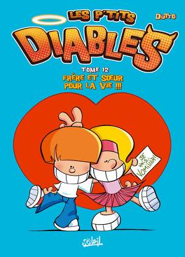 Couverture du livre : Les P'tits Diables, Tome 12 : Frère et sœur pour la vie !!!