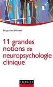 11 grandes notions de neuropsychologie clinique
