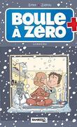 Boule à Zéro, tome 6 : Le grand jour