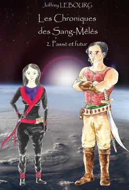 Couverture du livre : Les Chroniques des Sang-mêlés, Tome 2 : Passé et futur