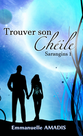 Sarangins, Tome 1 : Trouver son Chèile