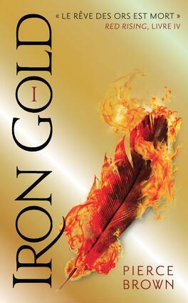 Couverture du livre : Red Rising, Tome 4 : Iron Gold - Partie 1