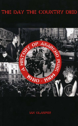 Couverture du livre : The Day the Country Died: A History of Anarcho Punk 1980–1984