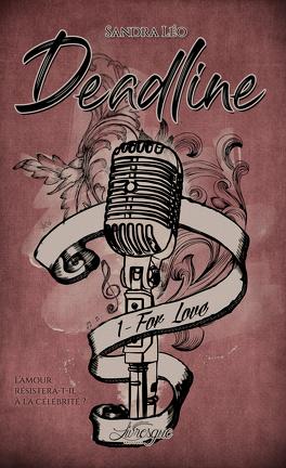 Couverture du livre : Deadline, Tome 1 : For Love