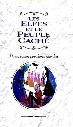 Couverture du livre : Les elfes et le peuple caché (douze contes populaires islandais)