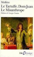 Le Tartuffe ; Dom Juan ; Le Misanthrope