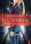 Lys Striker, Tome 1 : Piégée par le passé