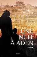 Une nuit à Aden, Tome 1
