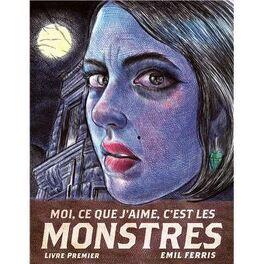 Couverture du livre : Moi, ce que j'aime, c'est les monstres