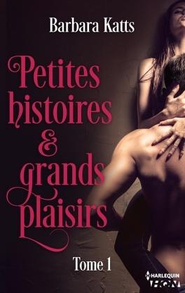 Couverture du livre : Petites histoires et grands plaisirs, tome 1