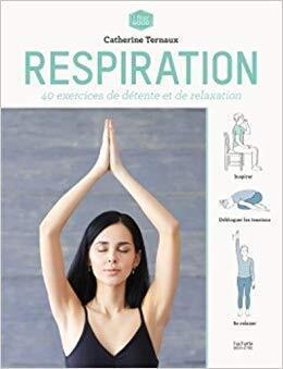 Couverture du livre : Respiration: 40 exercices de détente et de relaxation