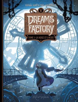 Couverture du livre : Dreams Factory, Tome 1 : La neige et l'acier