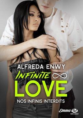 Couverture du livre : Infinite ∞ Love, Tome 6 : Nos infinis interdits