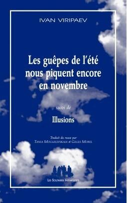 Couverture du livre : Les guêpes de l'été nous piquent encore en novembre (suivi de) Illusions
