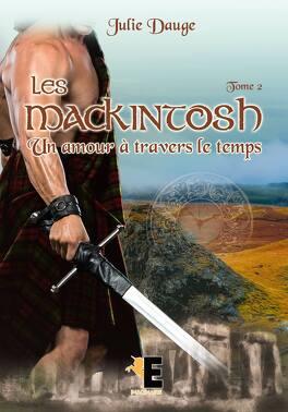 Couverture du livre : Les MacKintosh, Tome 2 : Un amour à travers le temps
