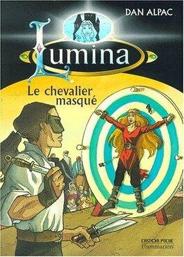 Couverture du livre : Lumina, tome 3 : Le Chevalier masqué