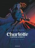 Charlotte impératrice, Tome 1 : La Princesse et l'Archiduc