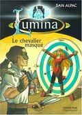 Lumina, tome 3 : Le Chevalier masqué