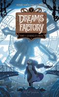 Dreams Factory, Tome 1 : La Neige et l'Acier