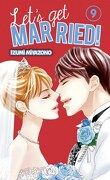 Let's get married ! tome 9