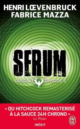 Couverture du livre : Serum, Saison 1, Épisode 5