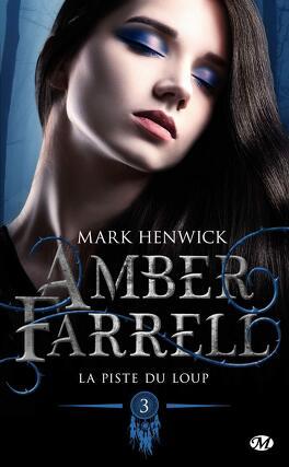 Couverture du livre : Amber Farrell, Tome 3 : La Piste du loup