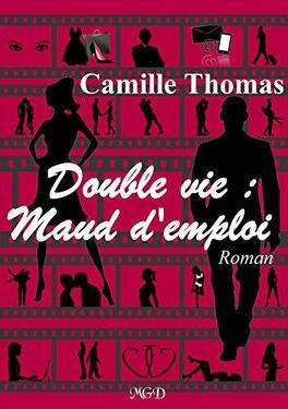 Couverture du livre : Double vie : Maud d'emploi