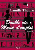 Double vie : Maud d'emploi