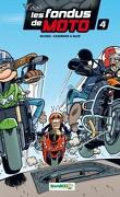 Les Fondus de moto, tome 4
