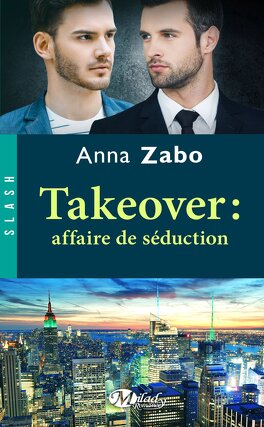 Couverture du livre : Takeover, Tome 2 : Affaire de séduction