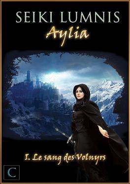 Couverture du livre : Aylia, Tome 1 : Le Sang des Volnyrs