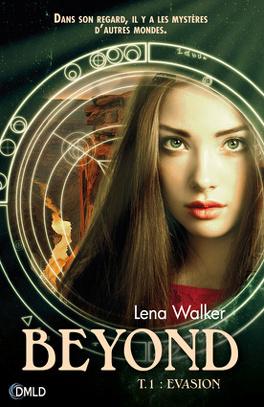 Couverture du livre : Beyond, Tome 1 : Evasion