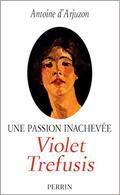 Une passion inachevée : Violette Trefusis