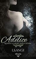 Adélice : Quand la mort nous sépare