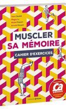 Muscler sa mémoire (cahier d'exercices)