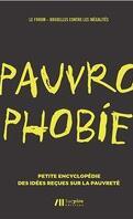Pauvrophobie : Encyclopédie des idées reçues sur la pauvreté