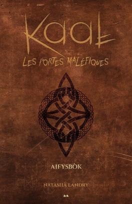 Couverture du livre : Kaal - Les portes maléfiques, Tome 1 - Aifysbok