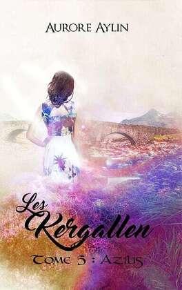 Couverture du livre : Les Kergallen, Tome 5 : Azilis