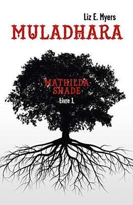 Couverture du livre : Mathilda Shade, Tome 1 : Muladhara