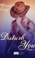 Disturb you, Tome 1