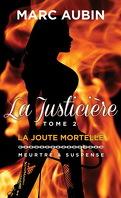 La Justicière - Tome 2 : La Joute Mortelle