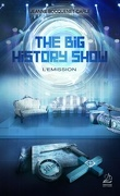 The Big History Show, Tome 1 : L'Émission