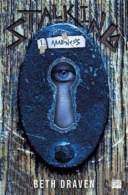 Couverture de Stalking, Tome 1 : Madness