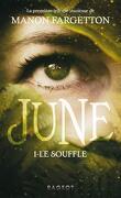 June, Tome 1 : Le Souffle