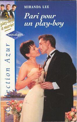 Couverture du livre : 3 play-boys à marier, Tome 2 : Pari pour un play-boy