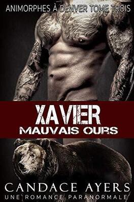 Couverture du livre : Animorphes à Denver, Tome 3 : Xavier, mauvais ours
